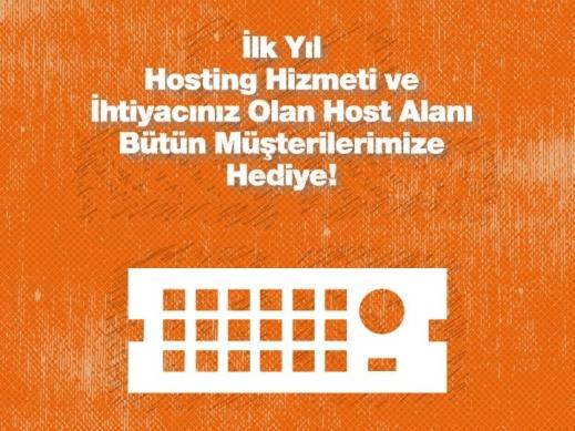 İlk Yıl Hosting Hizmeti ve İhtiyacınız Olan Host Alanı Bütün Müşterilerimize Hediye!